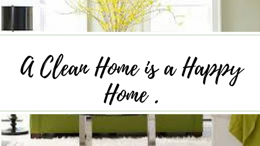 a clean home is a happy home with a home background